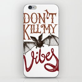 BAT - Dont kill my vibes iPhone Skin