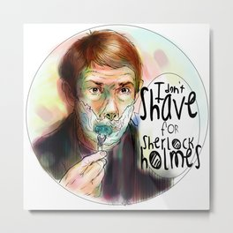 Shave for Sherlock (Painted) Metal Print
