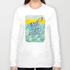 Sail on sailor, Long Sleeve T-shirt