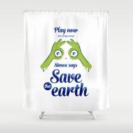 Simon says... Save the earth Shower Curtain