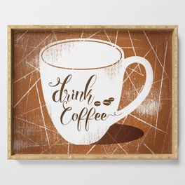 Drink Coffee vinage Art1 Serving Tray