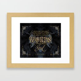 Words in your soul Framed Art Print