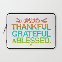 Thankful, Grateful & Blessed 2 Laptop Sleeve