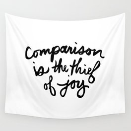 Comparison is the thief of joy (black and white) Wall Tapestry