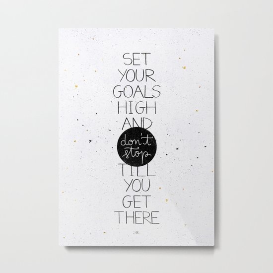 Set your goals high Metal Print