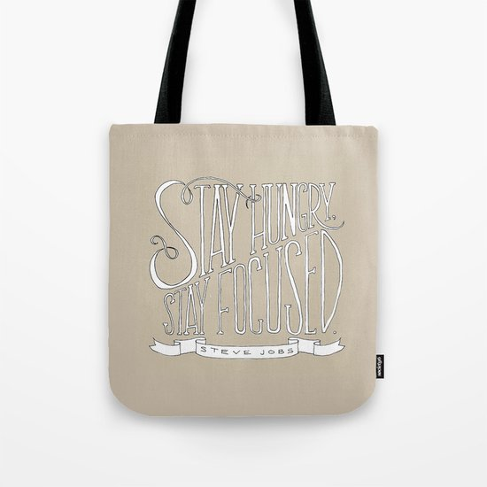 Stay Hungry, Stay Focused Tote Bag