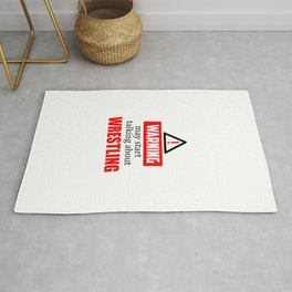 warning may start talking about wrestling funny quote Rug