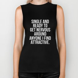 Single Ready to Get Nervous Around Anyone T-Shirt Biker Tank