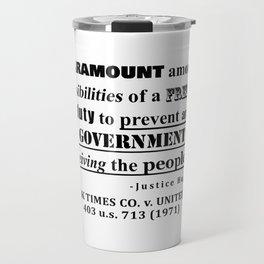 Free Press Quote, NEW YORK TIMES CO. v. UNITED STATES, 403 u.s. 713 (1971) Travel Mug