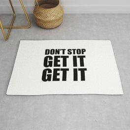 Don't stop get it get it Rug
