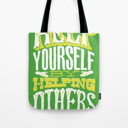 Help Yourself By Helping Others Tote Bag