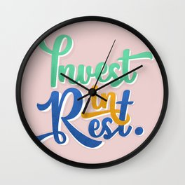 Invest in Rest  Wall Clock