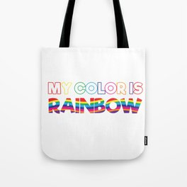 My Color Is Rainbow Tote Bag