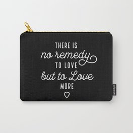 Love More (Black) Typography Quote Carry-All Pouch