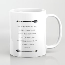 Ephesians 2:10 - For We Are What He Has Made Us Religious Home Decor Art Print Coffee Mug