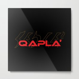 Qapla' Metal Print