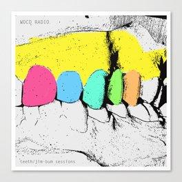 WDCD RADIO : Teeth/ Jim-Bum Sessions Canvas Print