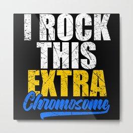 Rock This Extra Chromosome Down Syndrome Metal Print