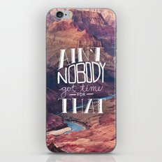 Oddly Placed Quotes 1 : Ain't Nobody Got Time for That iPhone & iPod Skin