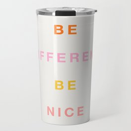 Be Nice! Travel Mug