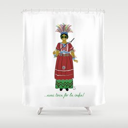 Avui toca fer la india! Shower Curtain