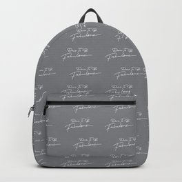 Dare to be Fabulous Backpack