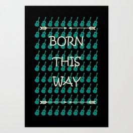 Born This Way Boho Art Print