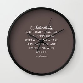 Brene Brown Quote - Authenticity Wall Clock