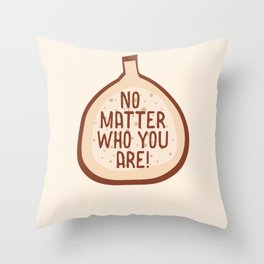 No Matter Who You Are #shapeart #digitalart Throw Pillow
