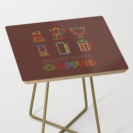 ENJOY YOUR COFFEE Side Table