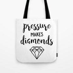 Pressure Makes Diamonds Tote Bag