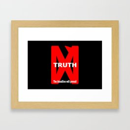 TRUTH – The bloodline will prevail. Framed Art Print