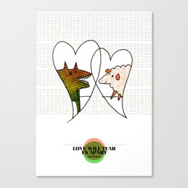 LOVE IN OUR OPINION - LOVE WILL TEAR US APART Canvas Print