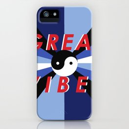 Great Vibes iPhone Case