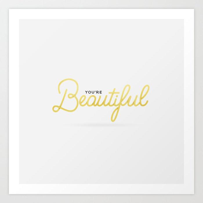 You're Beautiful (White Edition) Art Print