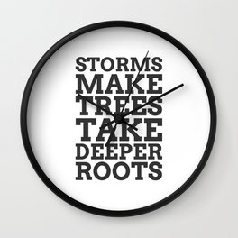 Storms Make Trees Take Deeper Roots - COLOR1 Wall Clock