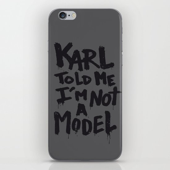 Karl told me... iPhone & iPod Skin