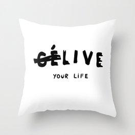 Ce Live your life Throw Pillow