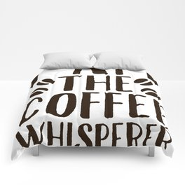I AM THE COFFEE WHISPERER T-SHIRT Comforters