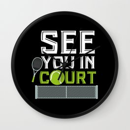 See You in Court | Tennis Player Gift Wall Clock