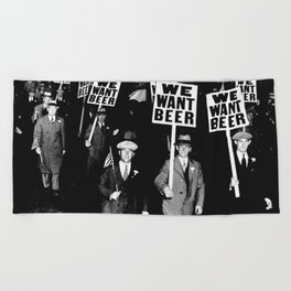 We Want Beer / Prohibition, Black and White Photography Beach Towel