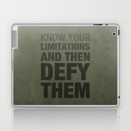KNOW YOUR LIMITATIONS AND THEN DEFY THEM Laptop & iPad Skin