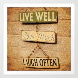 LIVE WELL. LOVE MUCH. LAUGH OFTEN. Art Print