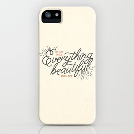 EVERYTHING BEAUTIFUL iPhone Case