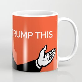 TRUMP THIS -All Profits to the Campaign Coffee Mug