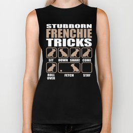 Stubborn Frenchie Tricks design Biker Tank