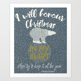 The Christmas Spirit - I Will Honour Christmas Art Print