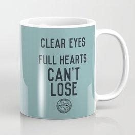Clear Eyes Full Hearts Coffee Mug