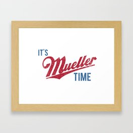 IT'S MUELLER TIME Investigate Impeach Anti-Trump Framed Art Print