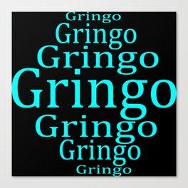 Gringo   (A7 B0032) Canvas Print